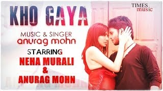 Kho Gaya | New Pop Song | Neha Murali | Anurag Mohn