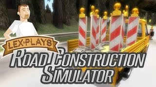 Lex Plays: Road Construction Simulator