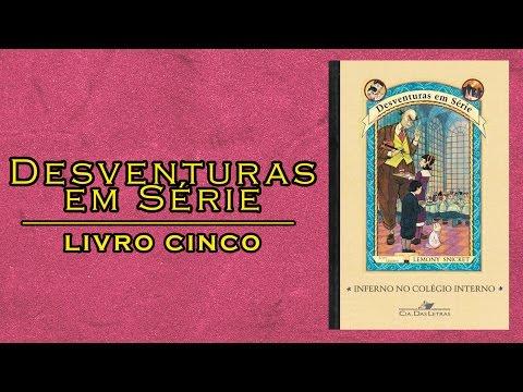 Livro Desventuras em Série 5: Inferno no Colégio Interno - Autor Lemony Snicket | Lidos e Curtidos