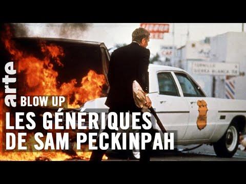 Les Génériques de Sam Peckinpah - Blow Up - ARTE