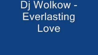 Dj Wolkow Everlasting Love