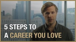 5 Steps To Finding A Career Or Business You Love (Kill The Fantasies!)