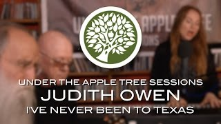 Judith Owen - 'I've Never Been To Texas' | UNDER THE APPLE TREE