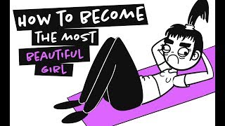 How To Become The Most Beautiful Girl (Animation)
