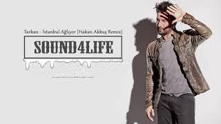 Tarkan - İstanbul Ağlıyor (Hakan Akkus Remix)