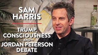 Sam Harris: Trump, Consciousness, Jordan Peterson Debate, and more