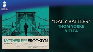 Thom Yorke & Flea - Daily Battles - Motherless Brooklyn (Official Video)