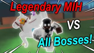 Legendary MIH VS All Bosses! [Stand Upright]