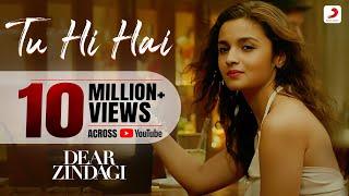 Tu Hi Hai - Dear Zindagi | Arijit S