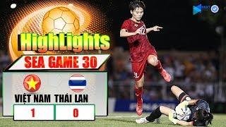 Highlight Việt Nam 1-0 Thái Lan   Tuyển Nữ Việt Nam Đè Bẹp Thái Lan Nghẹt Thở   Vô Địch Sea Games 30