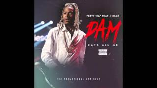 Fetty Wap - DAM (Dats All Me) Feat. J-Willz