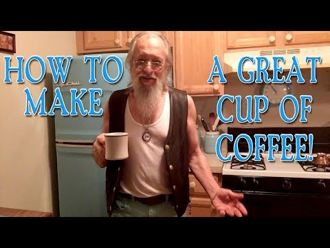 How To Make A Great Cup of Coffee!