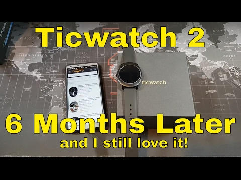 Ticwatch 2 - Revisited 6 months later - It's still my favorite smartwatch!