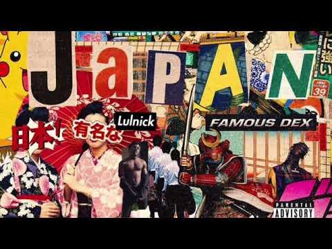 Famous Dex Japan Remix Lulnick
