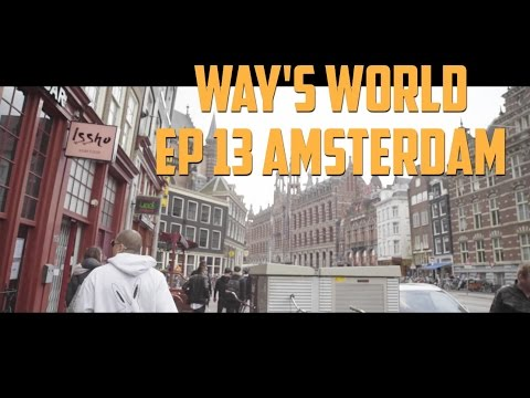 WAY'S WORLD EP : 13 AMSTERDAM