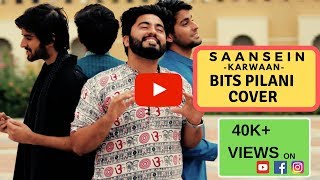 Saansein | Karwaan | BITS Pilani Cover | Prateek Kuhad