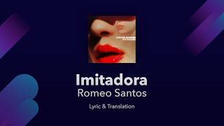 Romeo Santos   Imitadora Lyrics English And Spanish   English Lyrics Translation