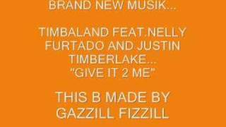 Timbaland Ft Nelly Furtado and Justin T. 'Give It To Me'