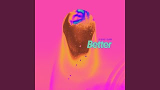 Better (SG Lewis X Clairo)
