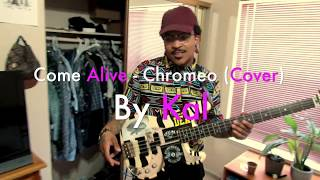 Come Alive - Chromeo (Bass Cover) BY Kal
