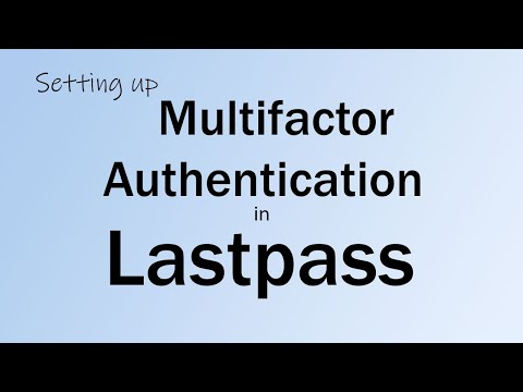 Download Setting up Multifactor Authentication in Lastpass Mp4 HD Video and MP3