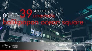 preview picture of video 'BALIKPAPAN OCEAN SQUARE (BOS) EX BALCONY - CINEMATOGRAPHY'