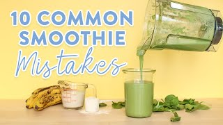 10 Common Smoothie Mistakes | What NOT to do!