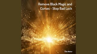 Remove Black Magic and Curses - Stop Bad Luck