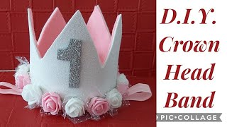 DIY Crown Headband Numeric For Birthday/ Cake Smash For Baby And Kids, How To Make Headband For Baby