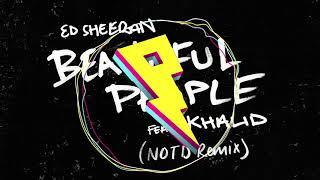 Ed Sheeran Beautiful People Feat Khalid Notd Remix