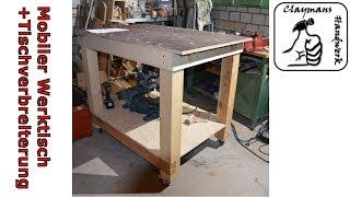 Mobiler Werktisch   Vorstellung meines Werktischs & Tischverbreiterung  bauen