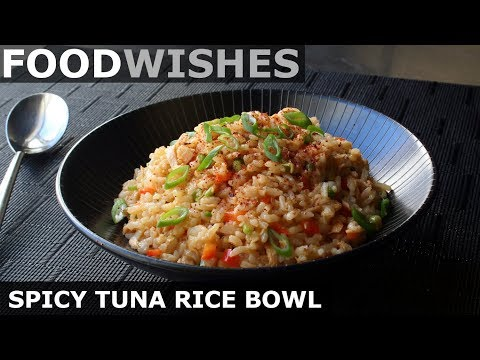 SPICY TUNA RICE BOWL – FOOD WISHES