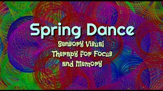 Spring Dance Sensory Visual Therapy for Focus and Memory