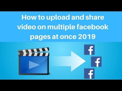 How to upload and share video on multiple facebook pages at once 2019