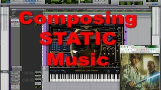 How to play Static Music - Composing Tutorial