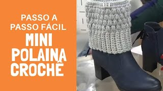 MINI POLAINA EM CROCHE (BOOT CUFF)