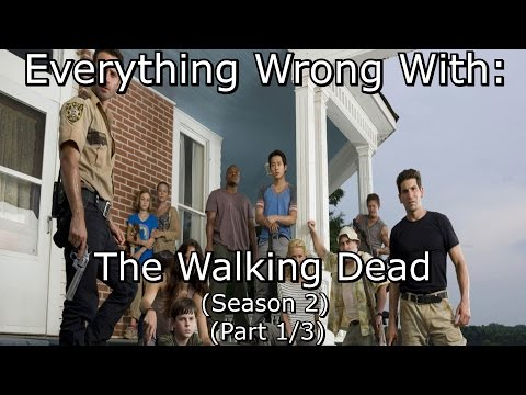 Everything Wrong With: The Walking Dead   Season 2   Part 1/3