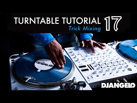 Turntable Tutorial 17 – TRICK MIXING