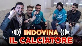 INDOVINA la VOCE del CALCIATORE! w/OHM, TATINO, ENRY LAZZA