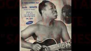 Josh White.   Saint James infirmary . Vocal& guitar . Pierot