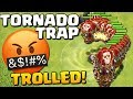 TORNADO TRAP TROLLED!!! Clan War Leagues Attacks *Clash of Clans*