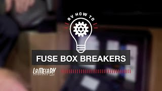 Fuse Box Breakers | RV How To: La Mesa RV