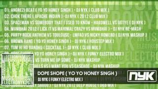 DOPE SHOPE - YO YO HONEY SINGH ( DJ NYK FUNKY ELECTRO MIX )