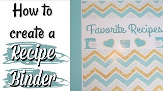HOW TO CREATE A RECIPE BINDER | ORGANIZING YOUR RECIPES