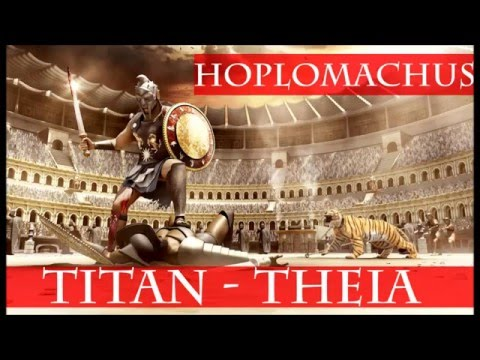 Hoplomachus Titan - Theia (Overview)