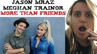 Jason Mraz Ft Meghan Trainor   More Than Friends Reaction