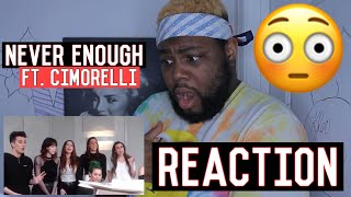 Never Enough Cover ft. Cimorelli | REACTION