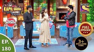 The Kapil Sharma Show New Season - EP 180 - 21st Aug, 2021 - Full Episode