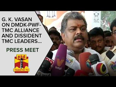 TMC-Chief-G-K-Vasan-on-DMDK-PWF-TMC-Alliance-and-Dissident-TMC-Leaders-Press-Meet--Thanthi-TV