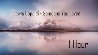 Someone You Loved   Lewis Capaldi (1 Hour)